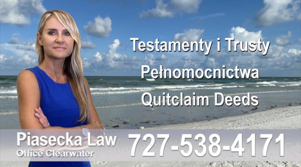 Polski Prawnik Clearwater, Testamenty, trusty, pełnomocnictwa, Quitclaim, Deed, Polski, prawnicy, adwokat, polskojęzyczny